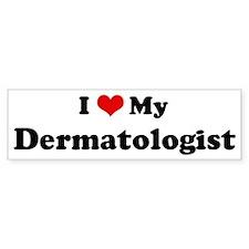 I Love Dermatologist Bumper Bumper Sticker