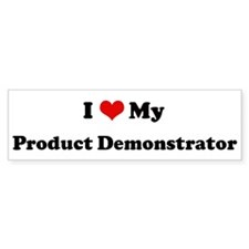 I Love Product Demonstrator Bumper Bumper Sticker