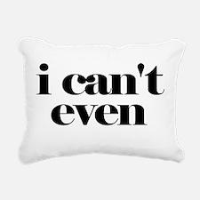 I Cant Even Rectangular Canvas Pillow