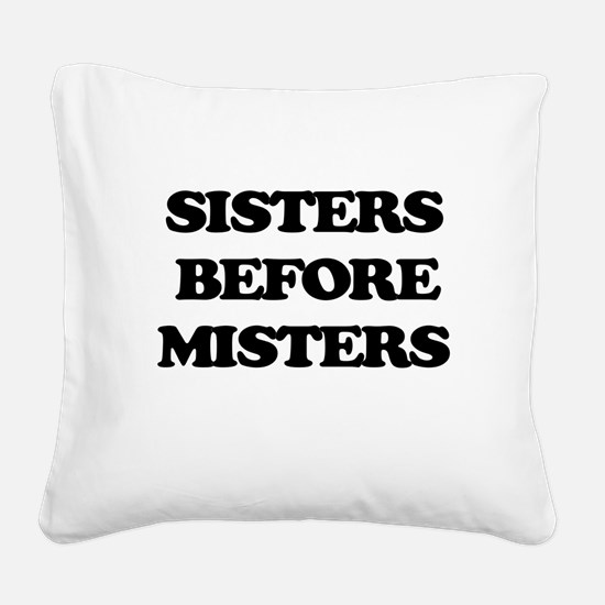 Sisters Before Misters Square Canvas Pillow