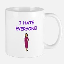 i hate everyone Mugs