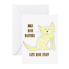 Dogs have masters, cats have staff Greeting Cards
