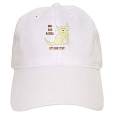 Dogs have masters, cats have staff Baseball Cap