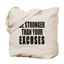 BE STRONGER THAN YOUR EXCUSES Tote Bag