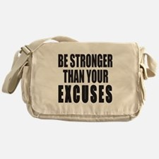 BE STRONGER THAN YOUR EXCUSES Messenger Bag