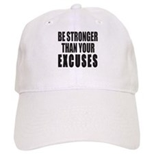 BE STRONGER THAN YOUR EXCUSES Baseball Cap