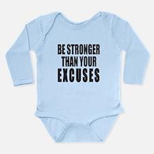 BE STRONGER THAN YOUR Long Sleeve Infant Bodysuit