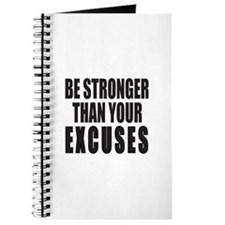 BE STRONGER THAN YOUR EXCUSES Journal