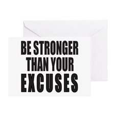 BE STRONGER THAN YOUR EXCUSES Greeting Card