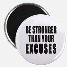 BE STRONGER THAN YOUR EXCUSES Magnet