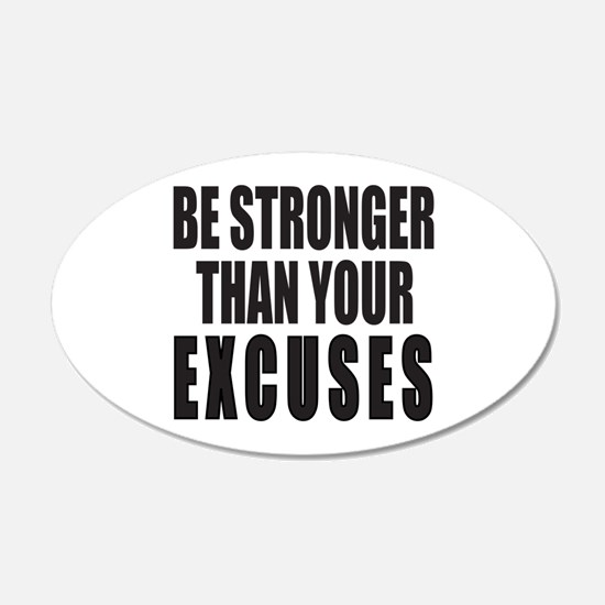 BE STRONGER THAN YOUR EXCUSE Wall Decal