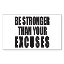 BE STRONGER THAN YOUR EXCUSES Decal