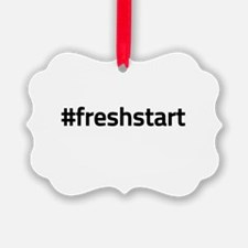 #freshstart Ornament