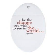 Be The Change Ornament (Oval)