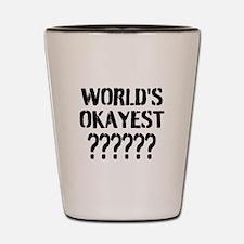Worlds Okayest | Personalized Shot Glass