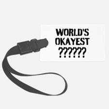 Worlds Okayest | Personalized Luggage Tag