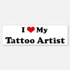 I Love Tattoo Artist Bumper Bumper Bumper Sticker