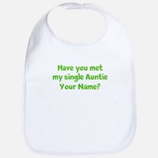 Have You Met My Single Auntie (Custom) Bib