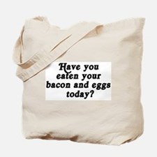 bacon and eggs today Tote Bag