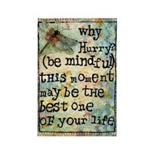 Why Hurry? Inspirational Rectangle Magnet