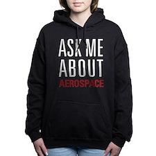 Aerospace - Ask Me About Women's Hooded Sweatshirt