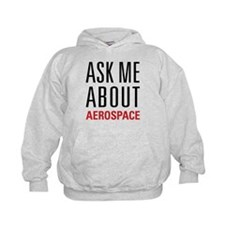 Aerospace - Ask Me About Hoodie