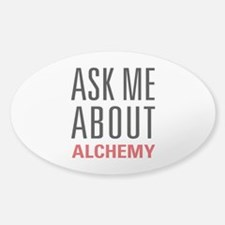 Alchemy - Ask Me About Decal