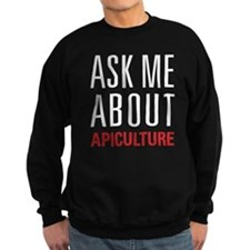 Apiculture - Ask Me About Sweatshirt