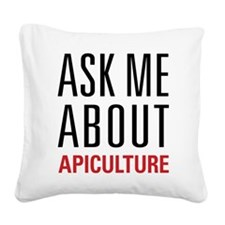 Apiculture - Ask Me About Square Canvas Pillow