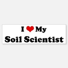 I Love Soil Scientist Bumper Bumper Bumper Sticker