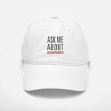 Aquaponics - Ask Me About Baseball Baseball Cap
