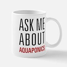 Aquaponics - Ask Me About Mug