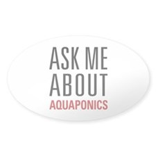 Aquaponics - Ask Me About Decal