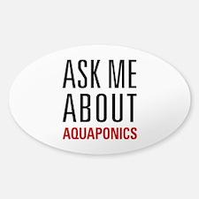 Aquaponics - Ask Me About Sticker (Oval)