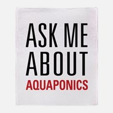 Aquaponics - Ask Me About Throw Blanket