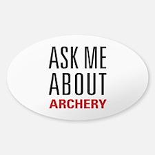 Archery - Ask Me About Sticker (Oval)