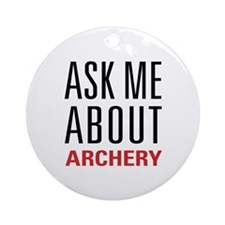 Archery - Ask Me About Ornament (Round)