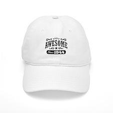 Awesome Since 1944 Baseball Cap