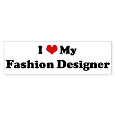 I Love Fashion Designer Bumper Bumper Sticker