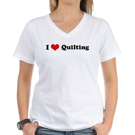 I Love Quilting Women's V-Neck T-Shirt