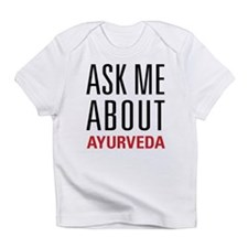 Ayurveda - Ask Me About Infant T-Shirt