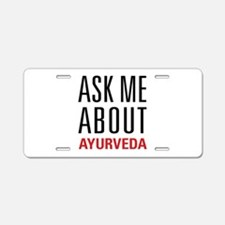 Ayurveda - Ask Me About Aluminum License Plate