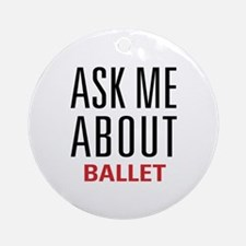 Ballet - Ask Me About Ornament (Round)
