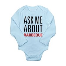Barbeque - Ask Me Abou Long Sleeve Infant Bodysuit