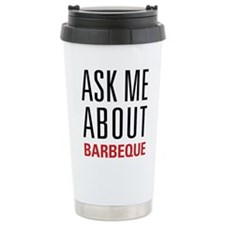 Barbeque - Ask Me About Travel Mug