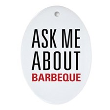 Barbeque - Ask Me About Ornament (Oval)