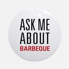 Barbeque - Ask Me About Ornament (Round)