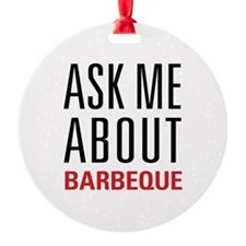 Barbeque - Ask Me About Ornament