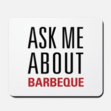 Barbeque - Ask Me About Mousepad