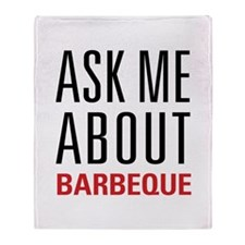 Barbeque - Ask Me About Throw Blanket